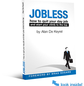 Jobless: How to quit your day job and start your climb to the top. By Alan De Keyrel